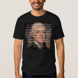 Thomas-Jefferson, '...that truth is great and w... T Shirt