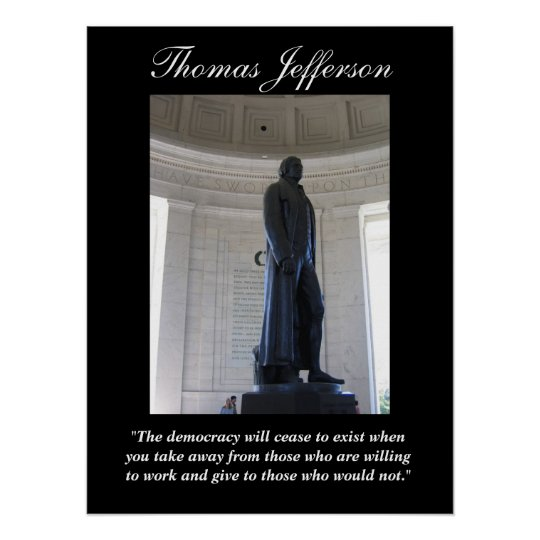 "Thomas Jefferson  ""The democracy will cease..."" Poster"