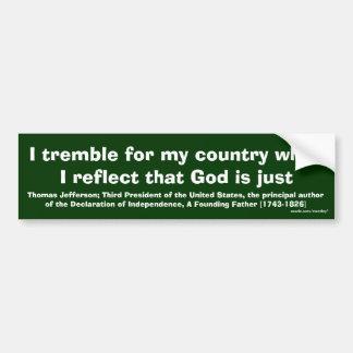 "Thomas Jefferson ""tiemblo para mi país "" Etiqueta De Parachoque"