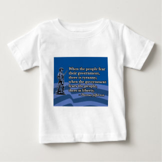 Thomas Jefferson, When people fear Government v2 Baby T-Shirt