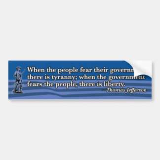 Thomas Jefferson, When people fear Government v2 Bumper Stickers