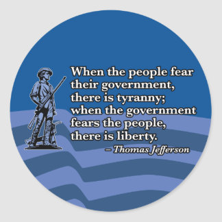 Thomas Jefferson, When people fear Government v2 Round Stickers