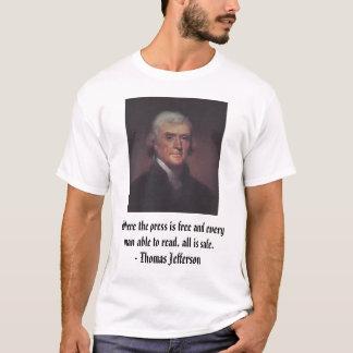 Thomas Jefferson, Where the press is free and e... T-Shirt