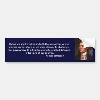 Thomas Jefferson's views on corporations Car Bumper Sticker