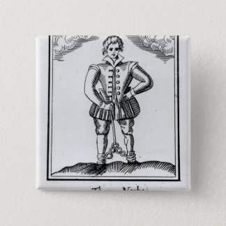 Thomas Nashe , from a pamphlet, pub. in 1597 Pinback Button