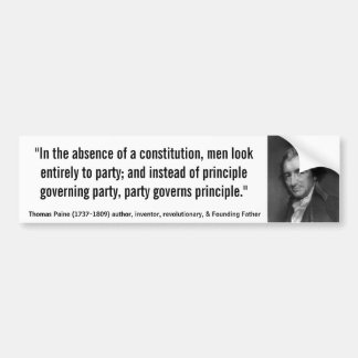 Thomas Paine ABSENCE OF CONSTITUTION & PARTY Quote Bumper Stickers