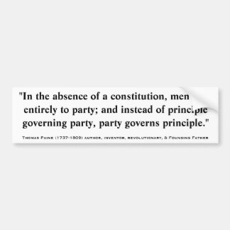 Thomas Paine ABSENCE OF CONSTITUTION & PARTY Quote Car Bumper Sticker