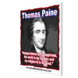 Thomas Paine Quote about Independence/Happiness. Canvas Print