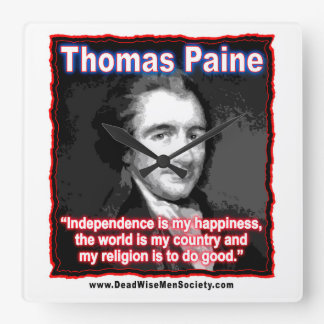 Thomas Paine Quote about Independence/Happiness. Square Wall Clock