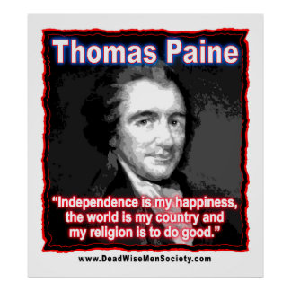 Thomas Paine Quote about Independence/Happiness. Poster