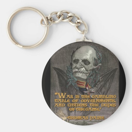 Thomas Paine Quote on War & Governments Basic Round Button Keychain