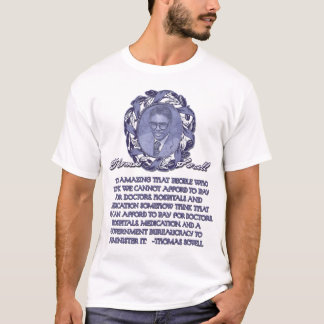Thomas Sowell on Government Health Care T-Shirt