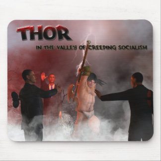 Thor in the Valley of Creeping Socialism Mouse Pad