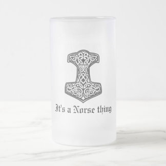 Thor, It's a Norse thing 16 Oz Frosted Glass Beer Mug