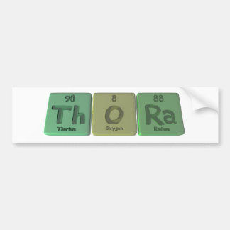 Thora as Thorium Oxygen Radium Car Bumper Sticker