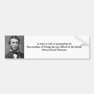 thoreau, A man is rich in proportion to the num... Bumper Stickers