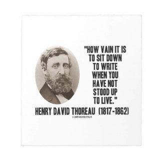 Thoreau cómo es inútil siéntese para escribir no blocs