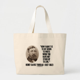 Thoreau cómo es inútil siéntese para escribir no bolsa tela grande