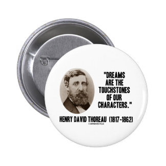 Thoreau Dreams Are Touchstones Of Our Characters 2 Inch Round Button
