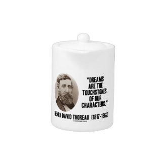 Thoreau Dreams Are Touchstones Of Our Characters Teapot