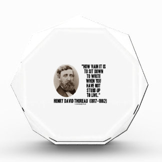 Thoreau How Vain Sit Down To Write Not Stood Up Awards