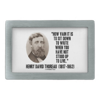 Thoreau How Vain Sit Down To Write Not Stood Up Rectangular Belt Buckle