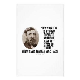 Thoreau How Vain Sit Down To Write Not Stood Up Stationery