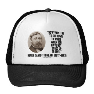 Thoreau How Vain Sit Down To Write Not Stood Up Trucker Hat