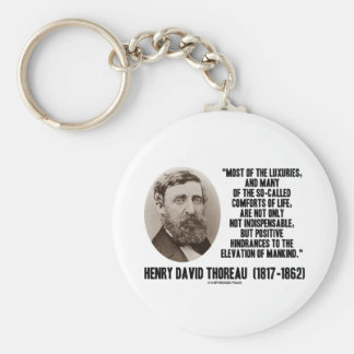 Thoreau Luxuries So-Called Comforts Of Life Quote Keychains