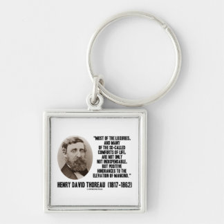 Thoreau Luxuries So-Called Comforts Of Life Quote Key Chain