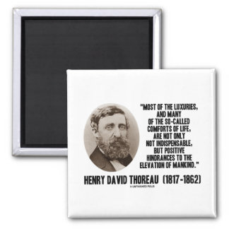 Thoreau Luxuries So-Called Comforts Of Life Quote Magnets