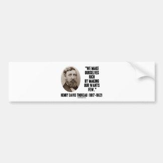 Thoreau Make Ourselves Rich Making Our Wants Few Car Bumper Sticker
