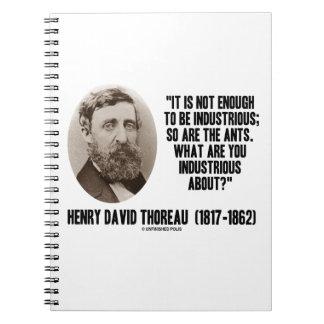 Thoreau no bastantes a ser industriosos es tan libretas