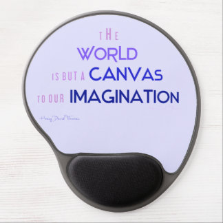 """Thoreau Quote"""" World is Canvas to Imaginaton Gel Mouse Pad"""