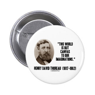 Thoreau World But Canvas To Our Imaginations Button