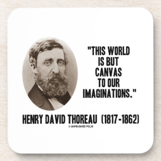 Thoreau World But Canvas To Our Imaginations Coaster