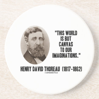 Thoreau World But Canvas To Our Imaginations Drink Coaster