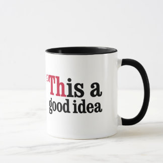 Thorium - This is a good idea Mug