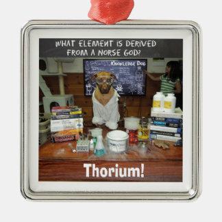 Thorium Thor God of Thunder Knowledge Dog Metal Ornament