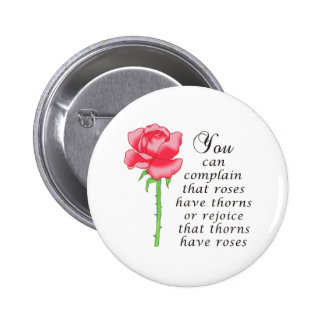 THORNS HAVE ROSES PINBACK BUTTON