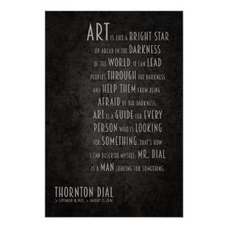 Thornton Dial Inspirational Quote about Art Poster