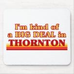THORNTONaI un poco una GRAN COSA en Thornton Alfombrillas De Ratones