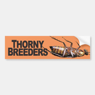 Thorny Breeders - Bumper Sticker