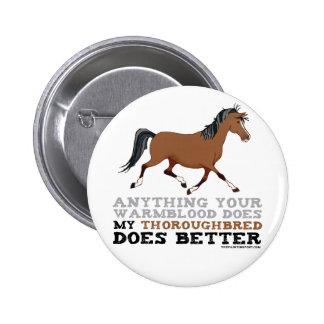 Thoroughbreds Do It Better Pinback Button