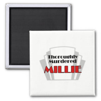 Thoroughly Murdered Millie Magnet
