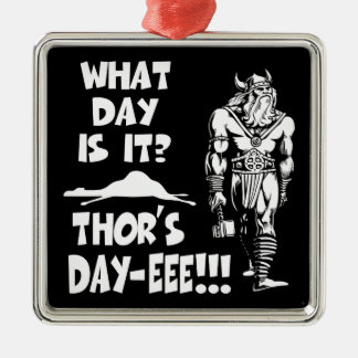 Thor's Day-eee!!! Metal Ornament