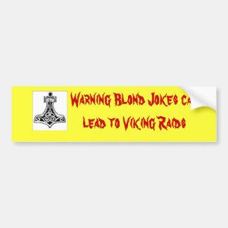 thors-hammer-big, Warning Blond Jokes can lead ... Car Bumper Sticker
