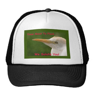Those About To FLOCK...We Salute You! Trucker Hat