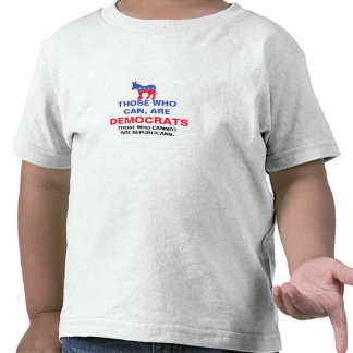 Those are can, are Democrats Tee Shirts