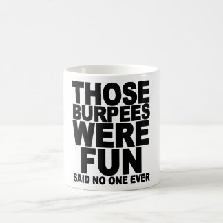 Those Burpees Were Fun Coffee Mug